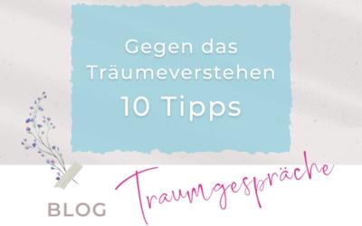 10 Tipps, wie du es anstellst, damit du einen Traum garantiert nicht verstehst